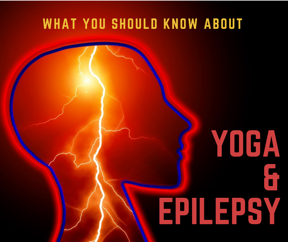 Yoga and Epilepsy - What a Yoga Teacher Should Know