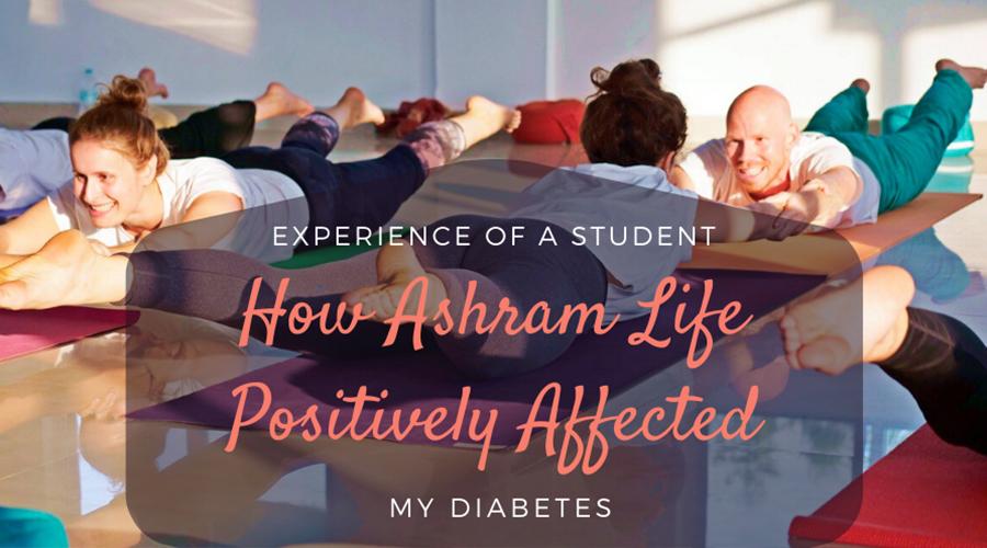 How Ashram life affected my Diabetes