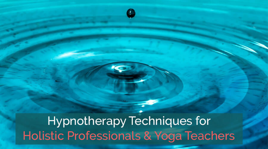 Hypnotherapy Techniques for Yoga Teachers