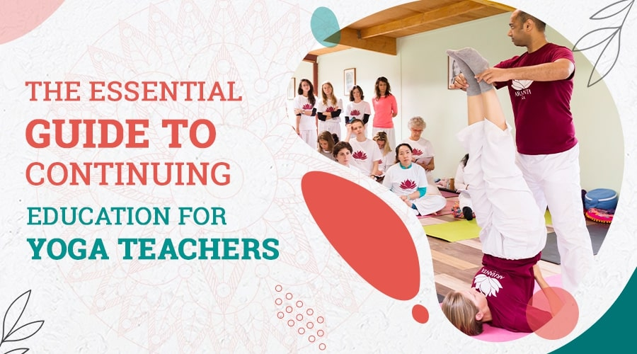 The Essential Guide to Continuing Education for Yoga Teachers